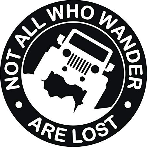 Vinyl Decal Car Sticker for Jeep Enthusiasts Not All Who Wander are Lost, 5.8 Inches Diameter with White Graphics for Rear Glass Window (White)