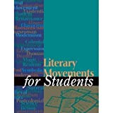 Literary Movements for Students : Presenting Analysis, Context, and Criticism on Commonly Studied Literary Movements, , 0787665193