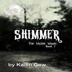 Shimmer: The Wicked Woods, Book 2