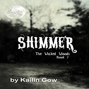 Shimmer: The Wicked Woods, Book 2 Audiobook