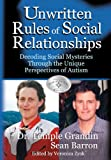 The Unwritten Rules of Social Relationships, Temple Grandin and Sean Barron, 193256506X