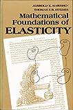 Mathematical Foundations of Elasticity, Marsden, Jerrold E. and Hughes, Thomas J., 0135610761