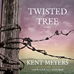 Twisted Tree: A Novel | Kent Meyers