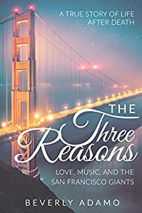 The Three Reasons - Love, Music, And The San Francisco Giants: A True Story Of Life After Death by Beverly Adamo ebook deal
