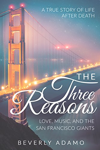 THE THREE REASONS - LOVE, MUSIC, AND THE SAN FRANCISCO GIANTS