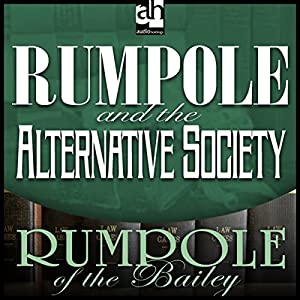 Rumpole and the Alternative Society Audiobook