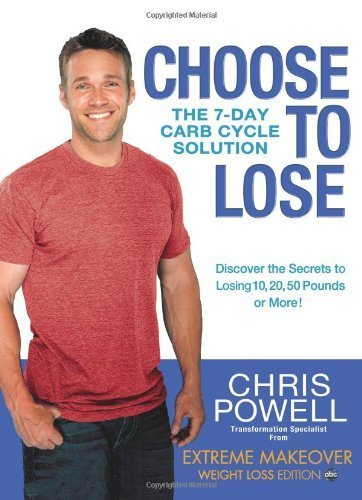 Choose to Lose by Chris Powell ( 2011 ) Hardcover