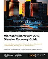 Microsoft SharePoint 2013 Disaster Recovery Guide Front Cover