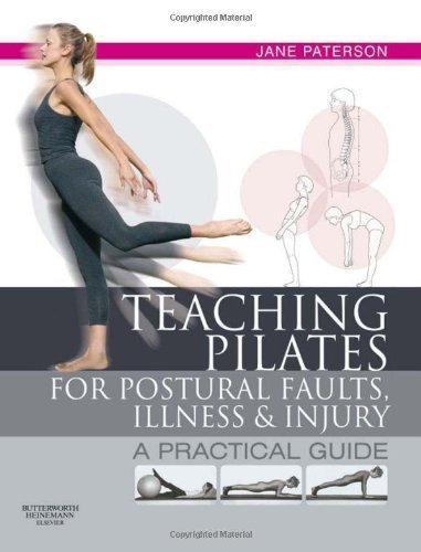 Teaching pilates for postural faults. illness and injury: a practical guide. 1e by Paterson RGN Adult Education Teacher Pilates Teacher and Teacher Trainer trained classical dancer. Jane ( 2008 ) Paperback