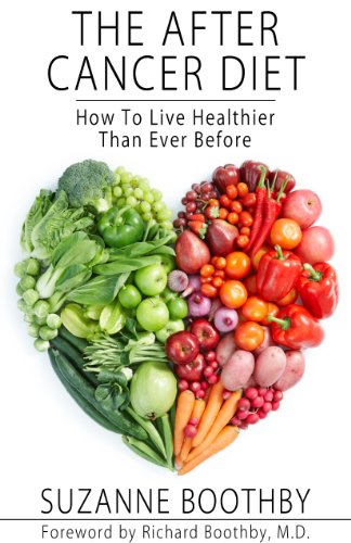 The After Cancer Diet: How To Live Healthier Than Ever