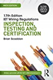 17th Ed IET Wiring Regulations: Inspection, Testing & Certification, 8th ed (17th Edn Iet Wiring Regulation)