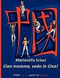 Ciao Mamma, Vado in Cina!, Marianella Sclavi, 8895145437