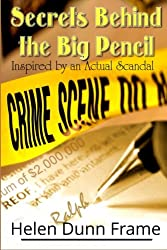 Secrets Behind the Big Pencil: Inpired by Actual Events