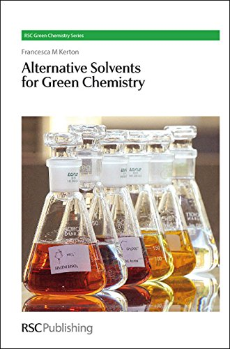 Alternative Solvents for Green Chemistry (RSC Green Chemistry Series)