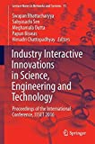 img - for Industry Interactive Innovations in Science, Engineering and Technology: Proceedings of the International Conference, I3SET 2016 (Lecture Notes in Networks and Systems) book / textbook / text book