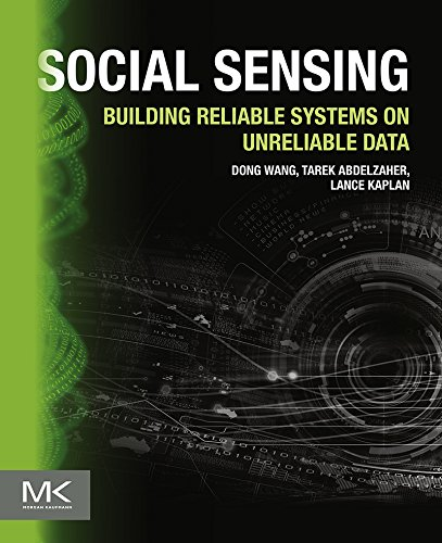 Download Social Sensing: Building Reliable Systems on Unreliable Data Pdf