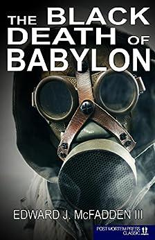 The Black Death of Babylon (A Don Oberbier Novel Book 1) by [McFadden III, Edward J.]