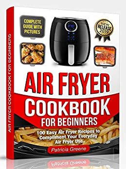 Amazon.com: Air Fryer Cookbook for Beginners: 100 Easy Air