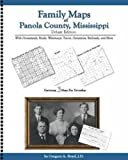 Family Maps of Panola County, Mississippi, Deluxe Edition : With Homesteads, Roads, Waterways, Towns, Cemeteries, Railroads, and More, Boyd, Gregory A., 1420311042