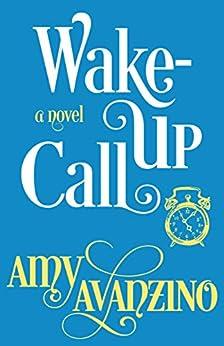 Wake-Up Call (The Wake-Up Series Book 1) by [Avanzino, Amy]