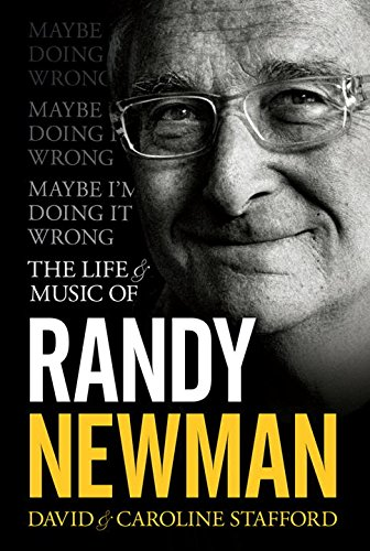 Maybe I'm Doing It Wrong: The Life and Music of Randy Newman
