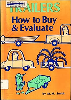 Trailers: How to Buy and Evaluate by M. M. Smith (1983-08-01)
