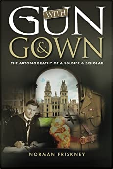 With Gun & Gown: The Autobiography of a Soldier & Scholar