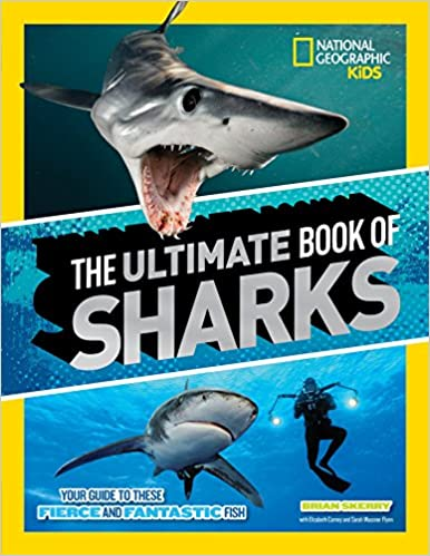 the ultimate book of sharks national geographic kids brian skerry