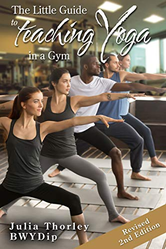 The Little Guide to Teaching Yoga in a Gym - Kindle edition ...