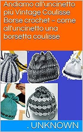 Amazon.com: Andiamo all'uncinetto più Vintage Coulisse Borse crochet