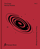The Great Mental Models Volume 2: Physics, Chemistry and Biology