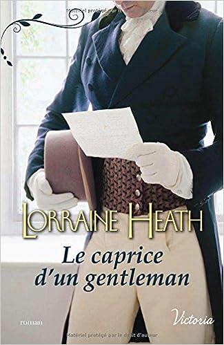 Scandaleux gentlemen - Tome 3 : Le caprice d'un gentleman de Lorraine Heath 51r2H34Hj4L._SX323_BO1,204,203,200_