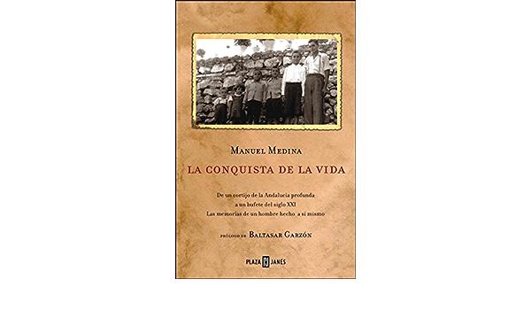 La conquista de la vida: De un cortijo de la Andalucía ...