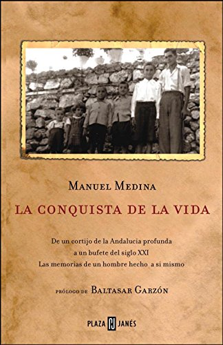 La conquista de la vida: De un cortijo de la Andalucía profunda ...