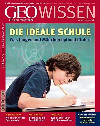 GEO Wissen 44/09: Die ideale Schule - Was Jungen und Mädchen optimal fördert