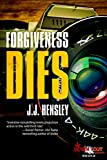 Forgiveness Dies (Trevor Galloway Thriller Book 3)