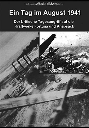 Ein Tag im August 1941: Der britische Tagesangriff auf die Kraftwerke Fortuna und Knapsack