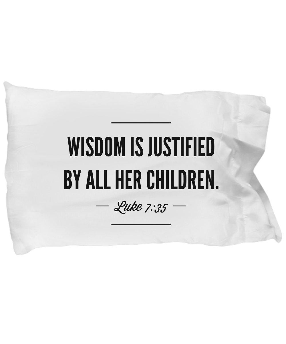 Bible Verse Pillow – Luke 7 35 Pillow Case: ''Wisdom Is Justified By All Her Children.''; Christian Pillow Case; Inspirational Gift