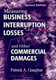 img - for Measuring Business Interruption Losses and Other Commercial Damages by Patrick A. Gaughan (2009-09-08) book / textbook / text book