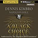Think and Grow Rich: A Black Choice Audiobook by Dennis Kimbro, Napoleon Hill Narrated by J.D. Jackson