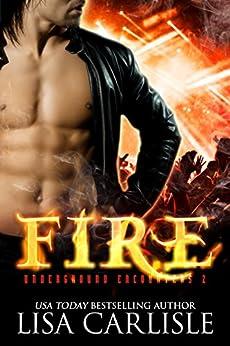 Fire (Underground Encounters Book 2) by [Carlisle, Lisa]