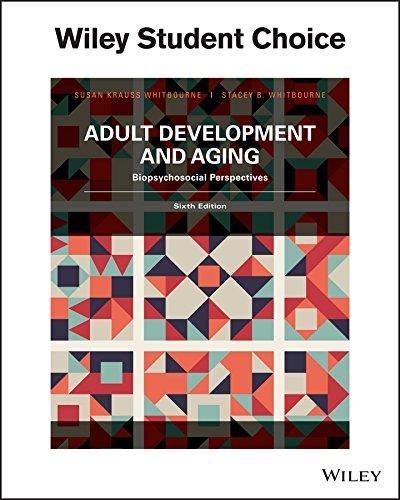 Adult Development & Aging: Biophsychosocial Perspectives