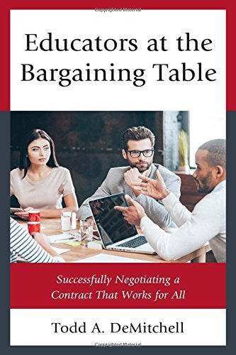 Educators at the Bargaining Table: Successfully Negotiating a Contract That Works for All