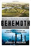 Books : Behemoth: A History of the Factory and the Making of the Modern World
