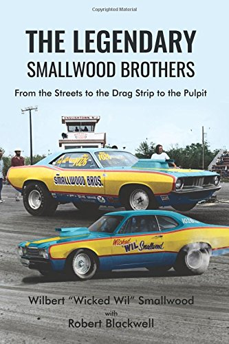 Books : The Legendary Smallwood Brothers: From the Streets to the Drag Strip to the Pulpit