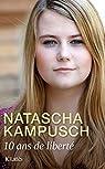 10 ans de liberté par Kampusch