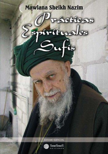 Practicas Espirituales Sufis  [Nazim, Mawlana Sheikh] (Tapa Blanda)
