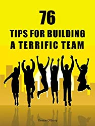 76 Tips for Building a Terrific Team