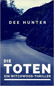 Die Toten. Ein Witchwood-Thriller: Volume 1