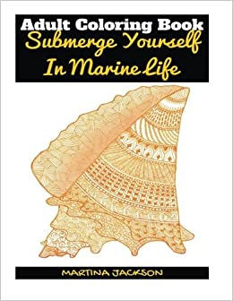 Amazon.com: Adult Coloring Book - Submerge Yourself In ...